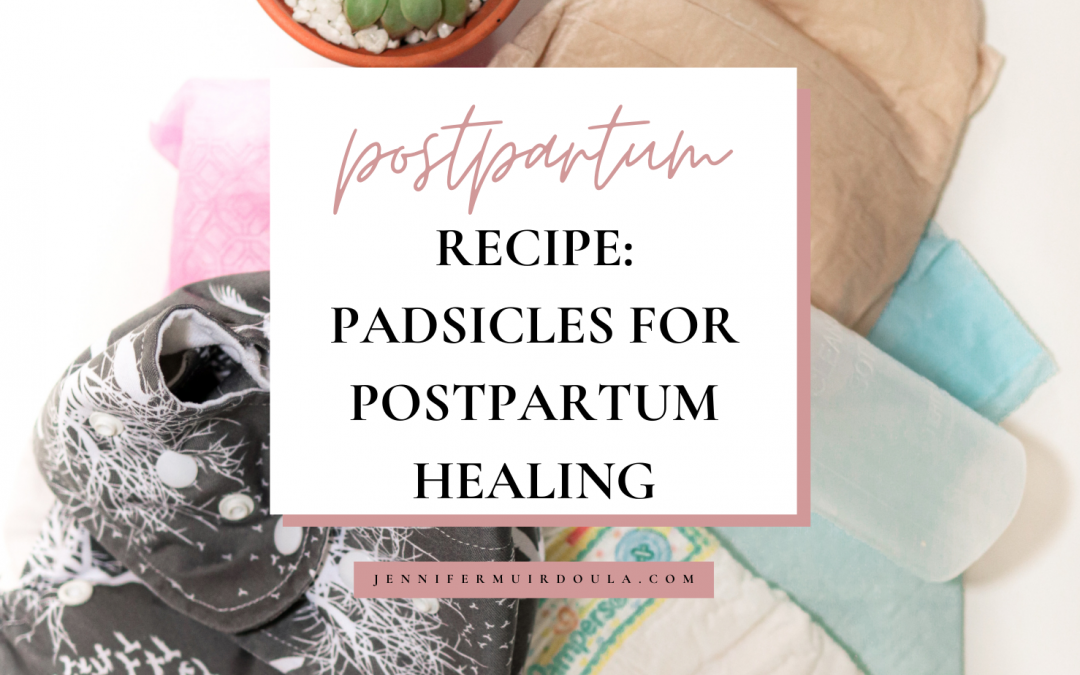 Recipe for Padsicles for Postpartum Healing